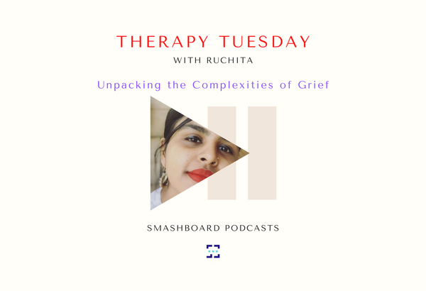 NEW EPISODE! Therapy Tuesday- Unpacking the Complexities of Grief