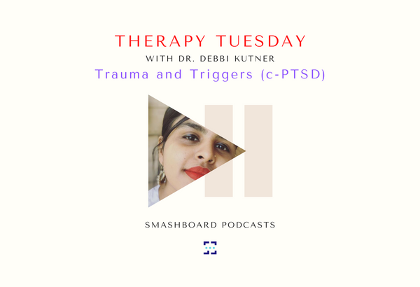 NEW EPISODE! Therapy Tuesday- Trauma and Triggers (cPTSD)